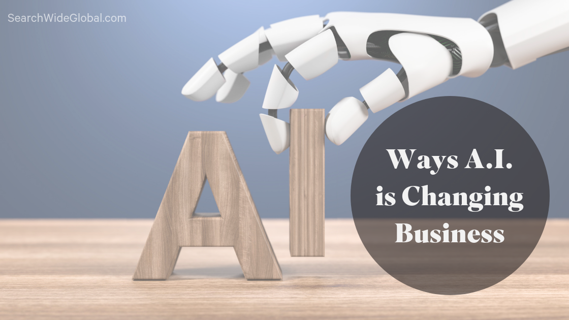 Ways AI is changing Business_SearchWide Global blog