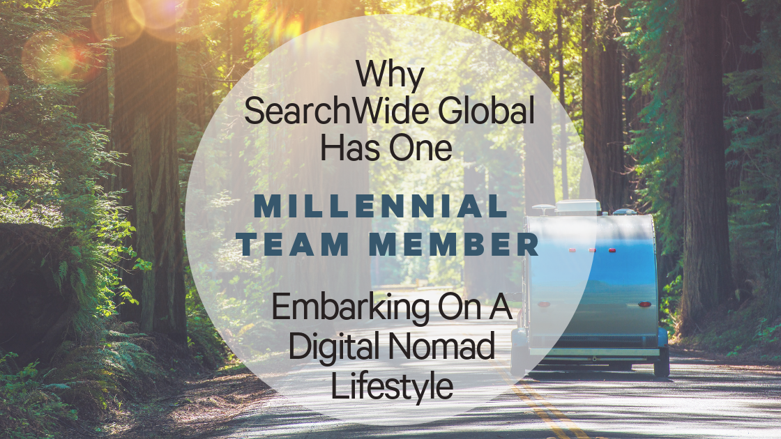 Why SearchWide Global Has One Millennial Team Member Embarking On The Digital Nomad Lifestyle