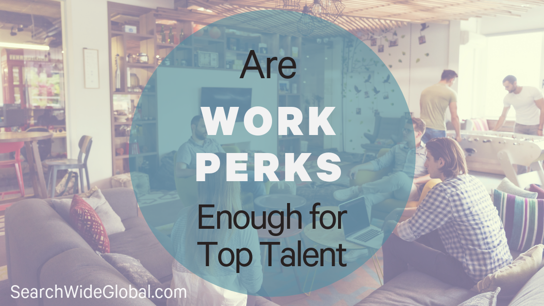 Are work perks enough for top talent