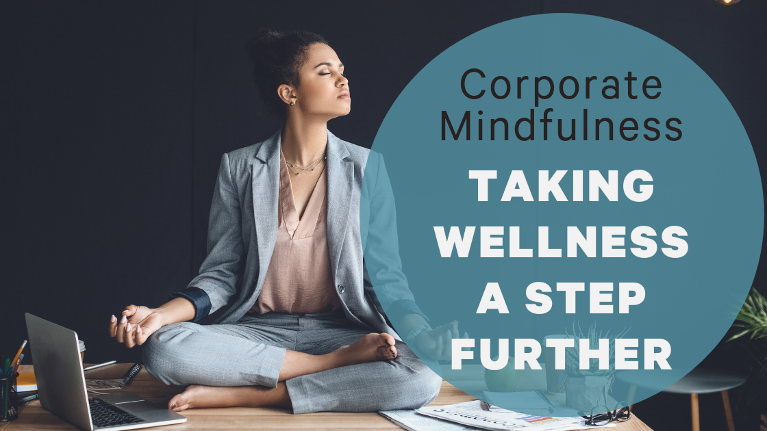 Corporate Mindfulness, Taking wellness a step further