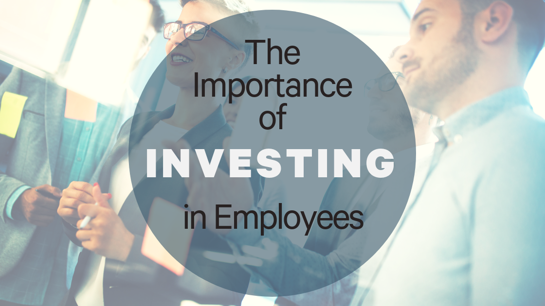 The importance of investing in employees